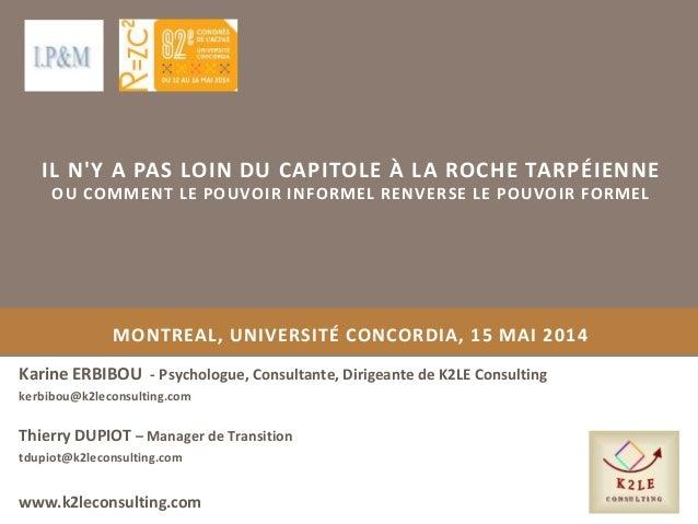 MONTREAL, UNIVERSITÉ CONCORDIA, 15 MAI 2014 Karine ERBIBOU - Psychologue, Consultante, Dirigeante de K2LE Consulting kerbi...