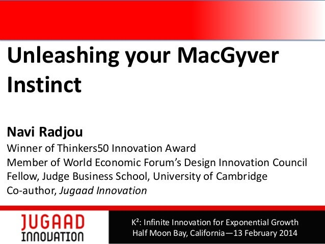 Unleashing your MacGyver Instinct Navi Radjou  Winner of Thinkers50 Innovation Award Member of World Economic Forum's Desi...
