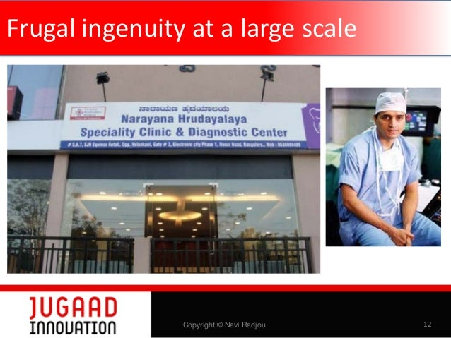 Frugal ingenuity at a large scale  Copyright © Navi Radjou  12
