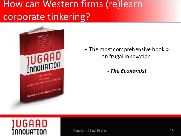 How can Western firms (re)learn corporate tinkering? « The most comprehensive book » on frugal innovation - The Economist ...