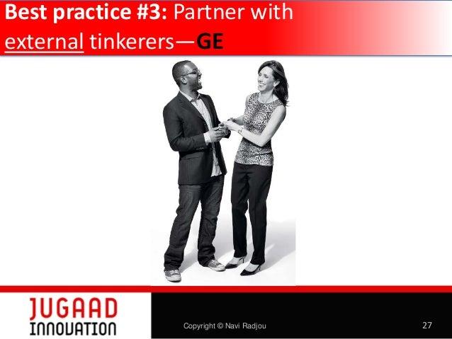Best practice #3: Partner with external tinkerers—GE  Copyright © Navi Radjou  27