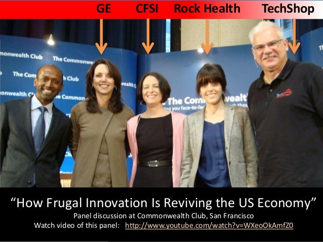 """GE  CFSI  Rock Health  TechShop  """"How Frugal Innovation Is Reviving the US Economy"""" Panel discussion at Commonwealth Club,..."""