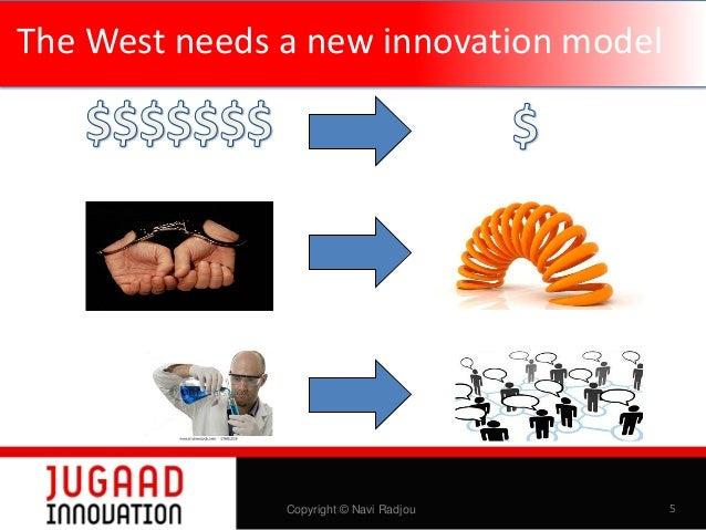 The West needs a new innovation model  Copyright © Navi Radjou  5