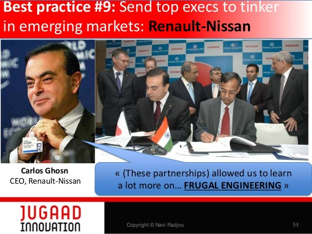 Best practice #9: Send top execs to tinker in emerging markets: Renault-Nissan  Gérard Detourbet Renault's head of entry-l...
