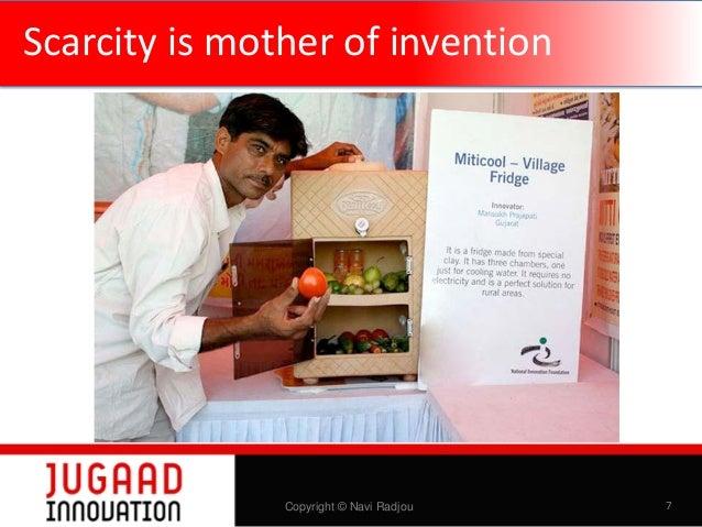 Scarcity is mother of invention  Copyright © Navi Radjou  7