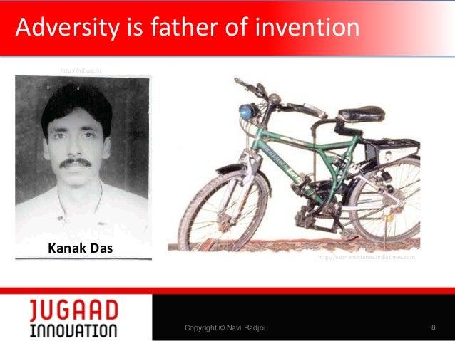 Adversity is father of invention http://nif.org.in  Kanak Das  http://economictimes.indiatimes.com  Copyright © Navi Radjo...