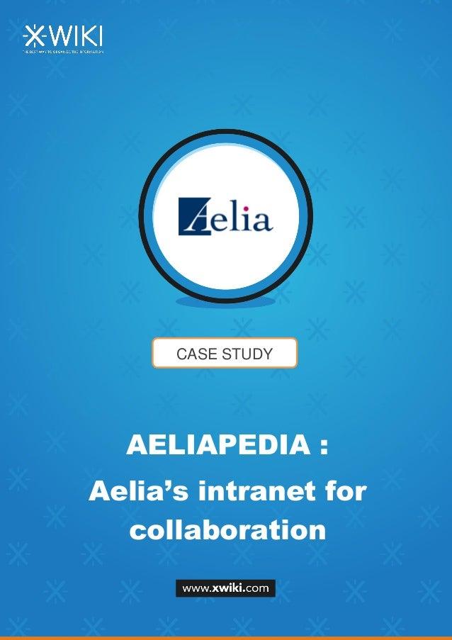 CASE STUDY AELIAPEDIA : Aelia's intranet for collaboration