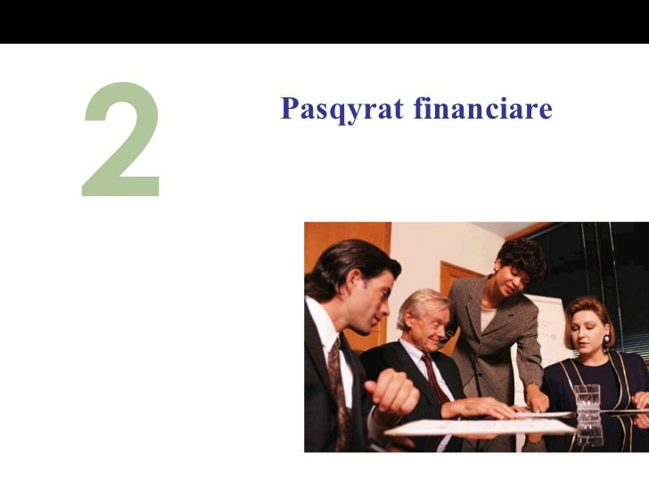 2 Pasqyrat financiare