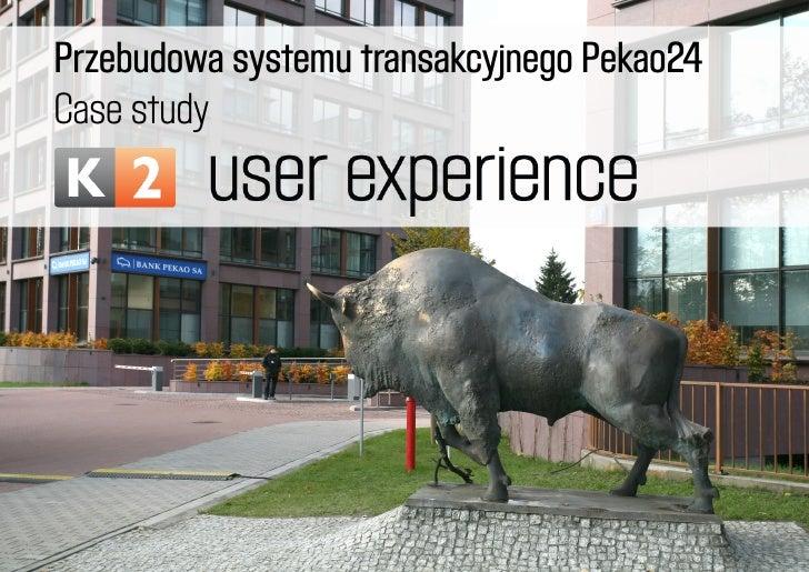 Case study Pekao24 - K2 User Experience