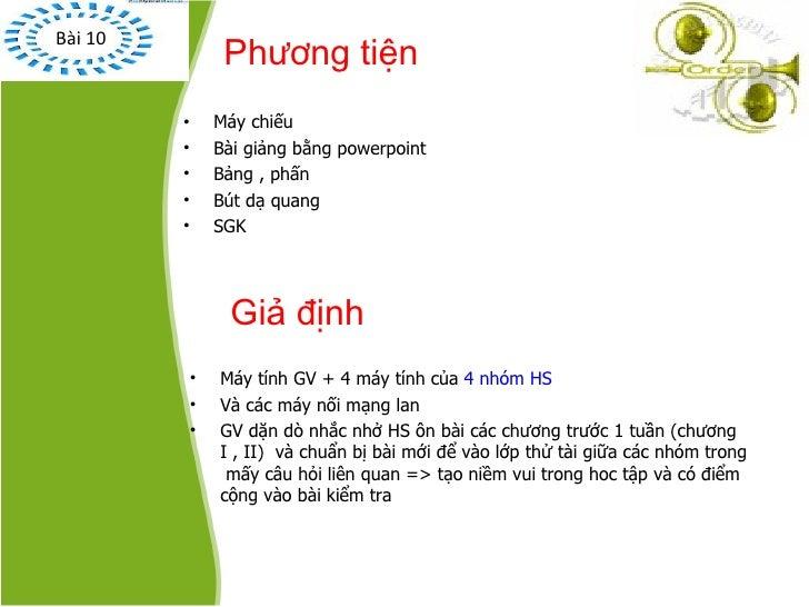 Phương tiện <ul><li>Máy chiếu  </li></ul><ul><li>Bài giảng bằng powerpoint </li></ul><ul><li>Bảng , phấn </li></ul><ul><li...