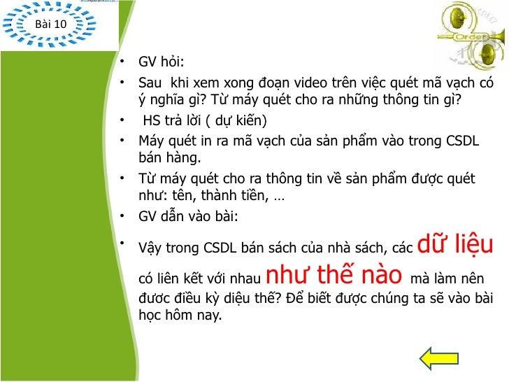 <ul><li>GV hỏi: </li></ul><ul><li>Sau  khi xem xong đoạn video trên việc quét mã vạch có ý nghĩa gì? Từ máy quét cho ra nh...