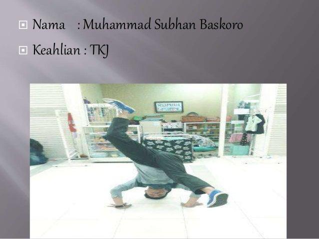  Nama : Muhammad Subhan Baskoro   Keahlian : TKJ