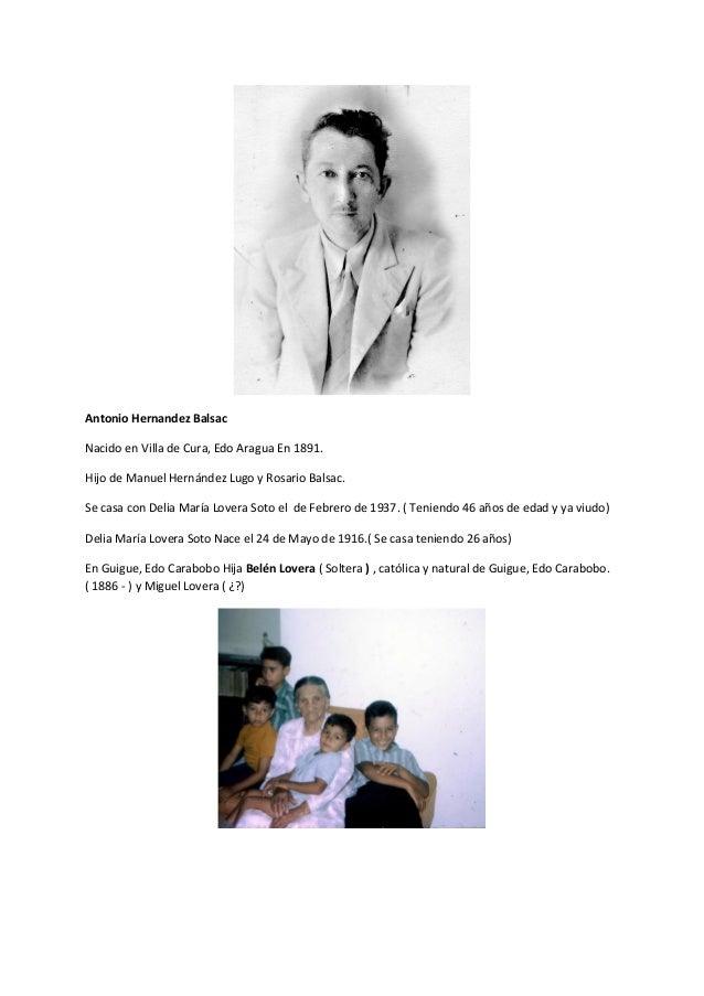 Antonio Hernandez Balsac Nacido en Villa de Cura, Edo Aragua En 1891. Hijo de Manuel Hernández Lugo y Rosario Balsac. Se c...