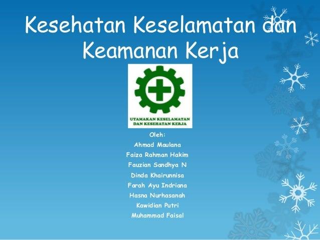 Kesehatan Keselamatan dan     Keamanan Kerja               Oleh:           Ahmad Maulana         Faiza Rahman Hakim       ...