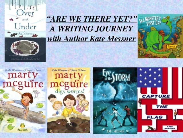 """""""ARE WE THERE YET?"""" A WRITING JOURNEYwith Author Kate Messner"""