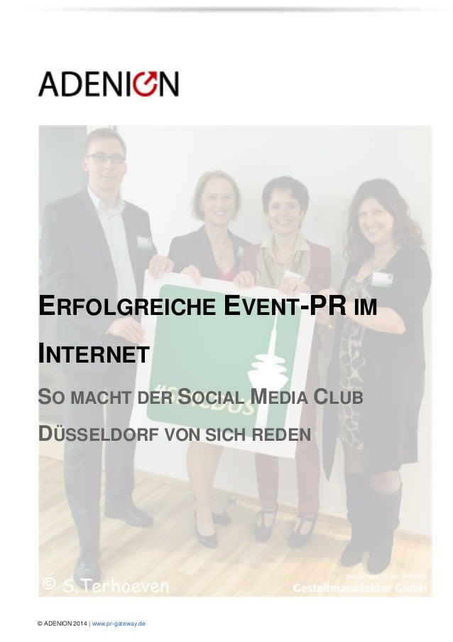 © ADENION 2014 | www.pr-gateway.de  ERFOLGREICHE EVENT-PR IM INTERNET SO MACHT DER SOCIAL MEDIA CLUB DÜSSELDORF VON SICH R...