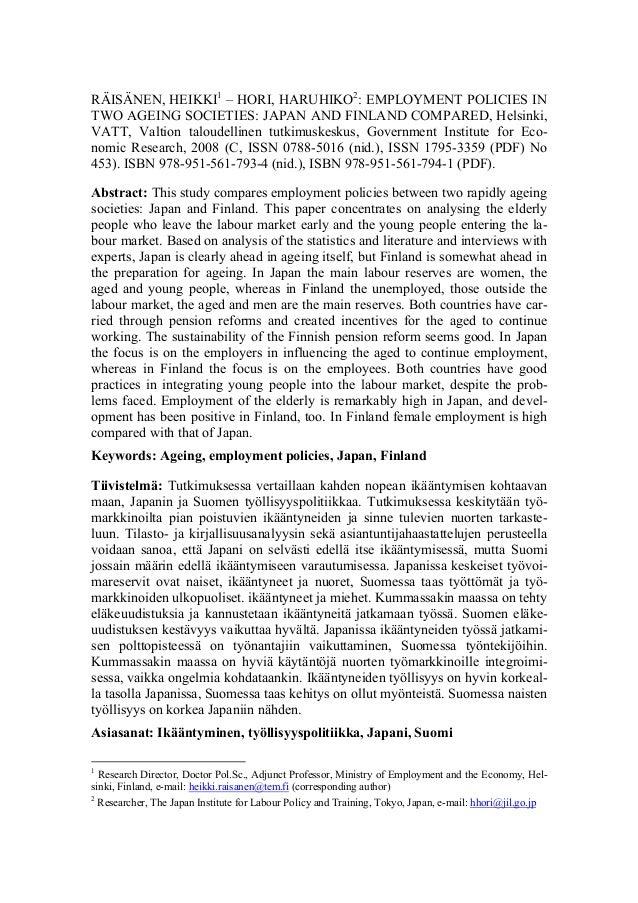 RÄISÄNEN, HEIKKI1 – HORI, HARUHIKO2 : EMPLOYMENT POLICIES IN TWO AGEING SOCIETIES: JAPAN AND FINLAND COMPARED, Helsinki, V...