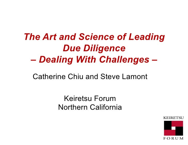 The Art and Science of Leading Due Diligence – Dealing With Challenges – Catherine Chiu and Steve Lamont Keiretsu Forum No...
