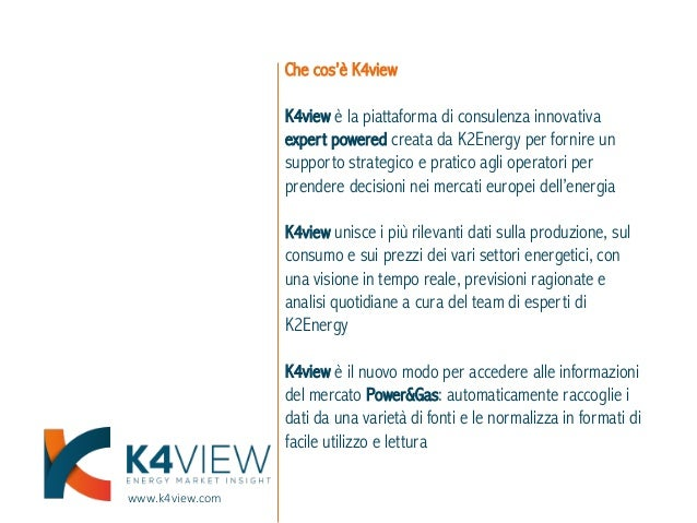 www.k4view.com Che cos'è K4view K4view è la piattaforma di consulenza innovativa expert powered creata da K2Energy per for...