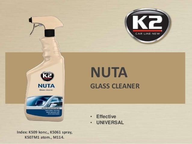 Index: K509 konc., K5061 spray, K507M1 atom., M114. NUTA GLASS CLEANER • Effective • UNIVERSAL