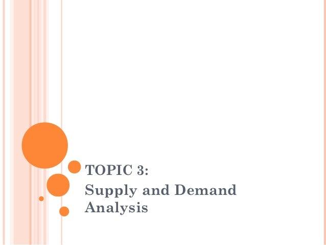 TOPIC 3:Supply and DemandAnalysis