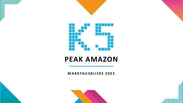 PEAKAMAZON MARKTAUSBLICKE2025