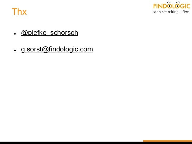 Thx ● @piefke_schorsch ● g.sorst@findologic.com