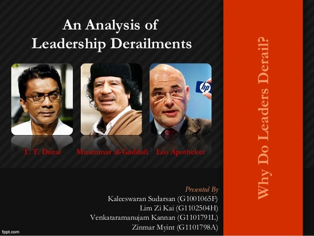 An Analysis of  Leadership Derailments                                                           Why Do Leaders Derail?T. ...