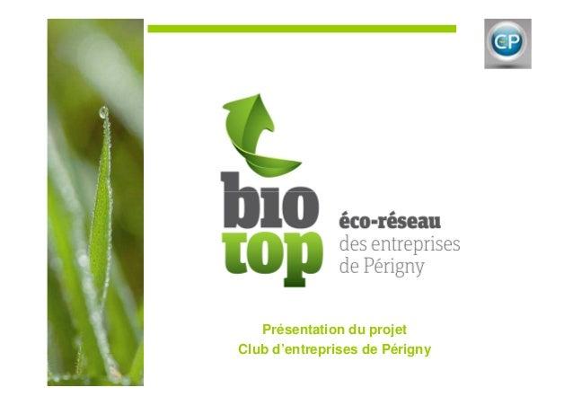 Présentation du projet  Club d'entreprises de Périgny