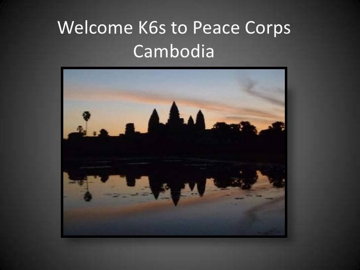Welcome K6s to Peace Corps       Cambodia