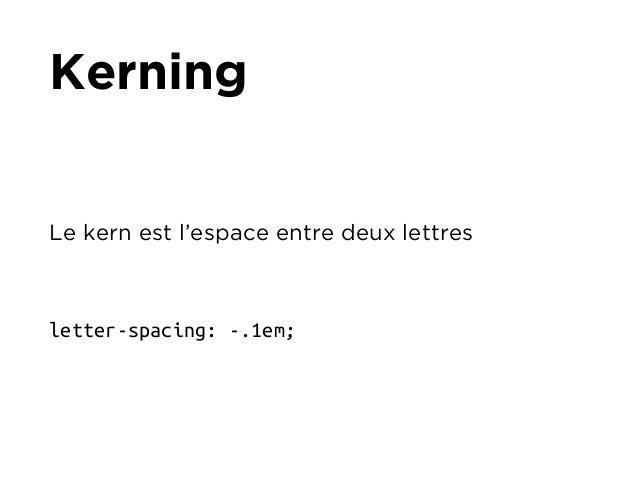 Line-height  La hauteur de ligne est l'espace vertical dans  lequel le texte va s'insérer  font: 1.2em/1.5em Helvetica, sa...