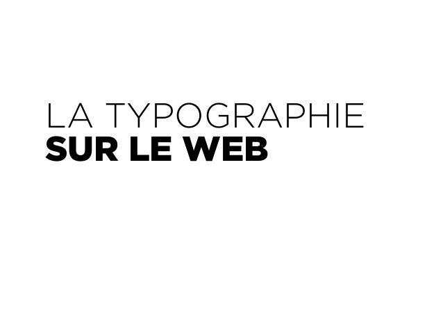 « Web Design is 95% Typography. »  – Oliver Reichenstein  Information Architects
