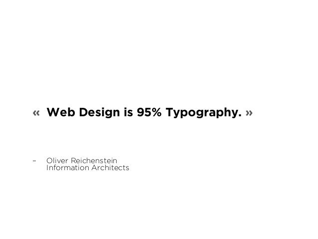 « The responsive web will be  99,9% typography. »  – James Young  WelcomeBrand.co.uk