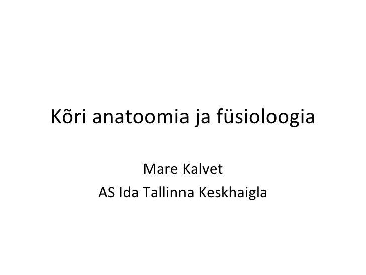 Kõri anatoomia ja füsioloogia Mare Kalvet AS Ida Tallinna Keskhaigla