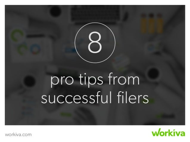 workiva.com 8 pro tips from successful filers