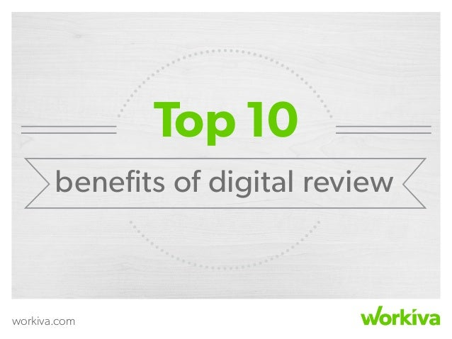 workiva.com Top 10 benefits of digital review