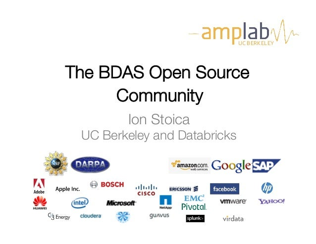 The BDAS Open Source  Community  UC  BERKELEY  Ion Stoica  UC Berkeley and Databricks