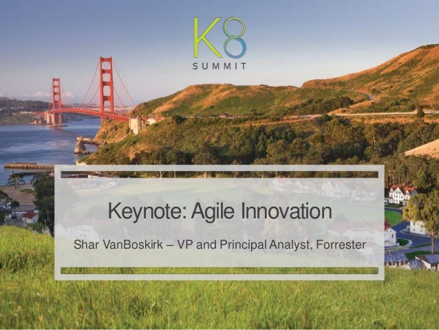 | Kenshoo: Proprietary and Confidential 1 Keynote:Agile Innovation Shar VanBoskirk – VP and Principal Analyst, Forrester
