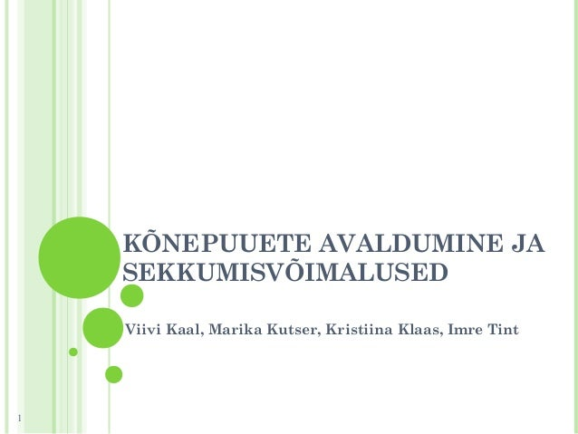 KÕNEPUUETE AVALDUMINE JA SEKKUMISVÕIMALUSED Viivi Kaal, Marika Kutser, Kristiina Klaas, Imre Tint 1