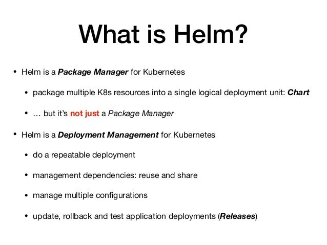 Helm - Application deployment management for Kubernetes
