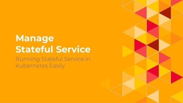 1. Manage Stateful Service