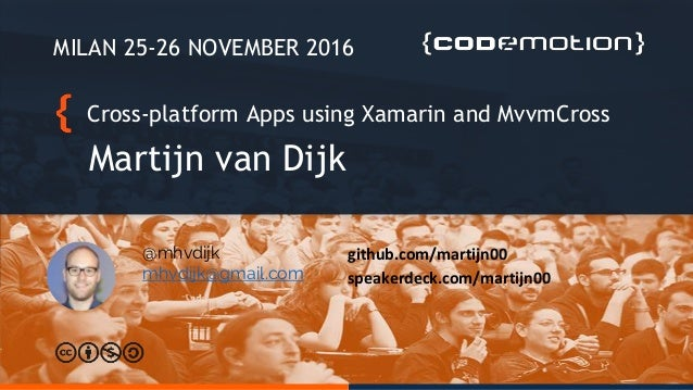 Cross-platform Apps using Xamarin and MvvmCross - Martijn