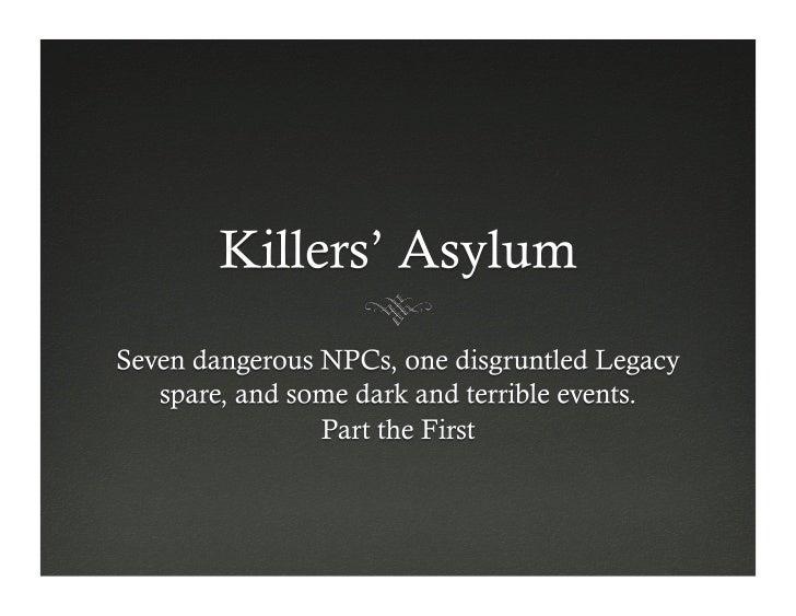    Marina: Killers Asylum?   Toast: Yup.   Marina: Killers Asylum ? By the Professor? Are you sure? That doesnt soun...