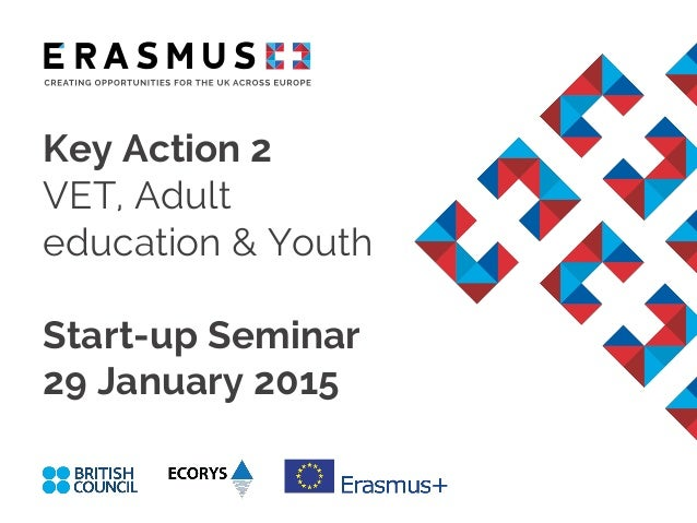 Key Action 2 VET, Adult education & Youth Start-up Seminar 29 January 2015