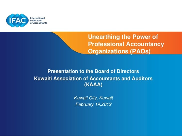 Unearthing the Power of                     Professional Accountancy                     Organizations (PAOs)    Presentat...
