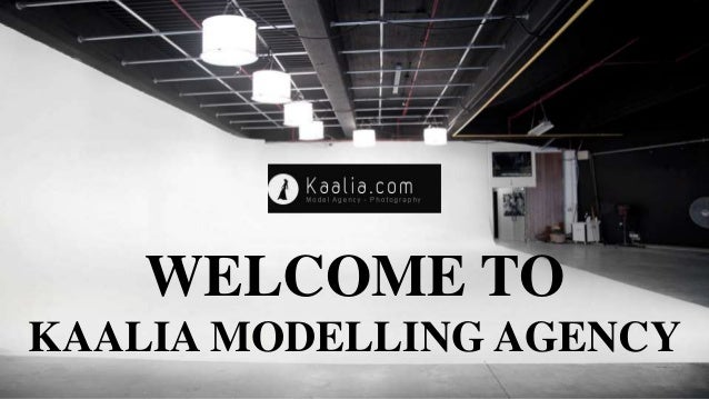 WELCOME TO KAALIA MODELLING AGENCY