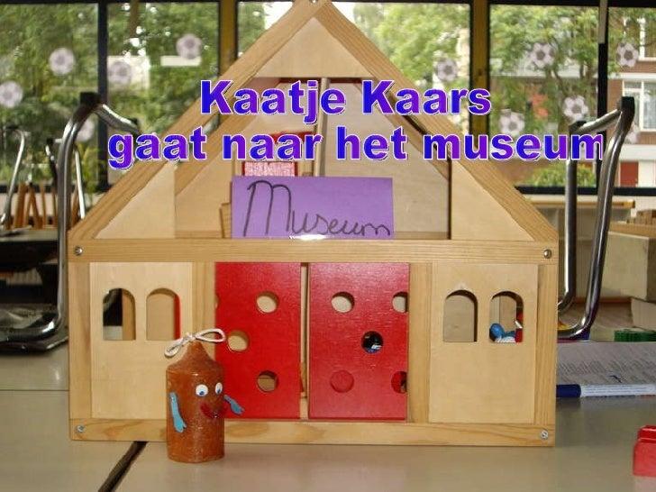 Kaatje Kaars gaat naar het museum