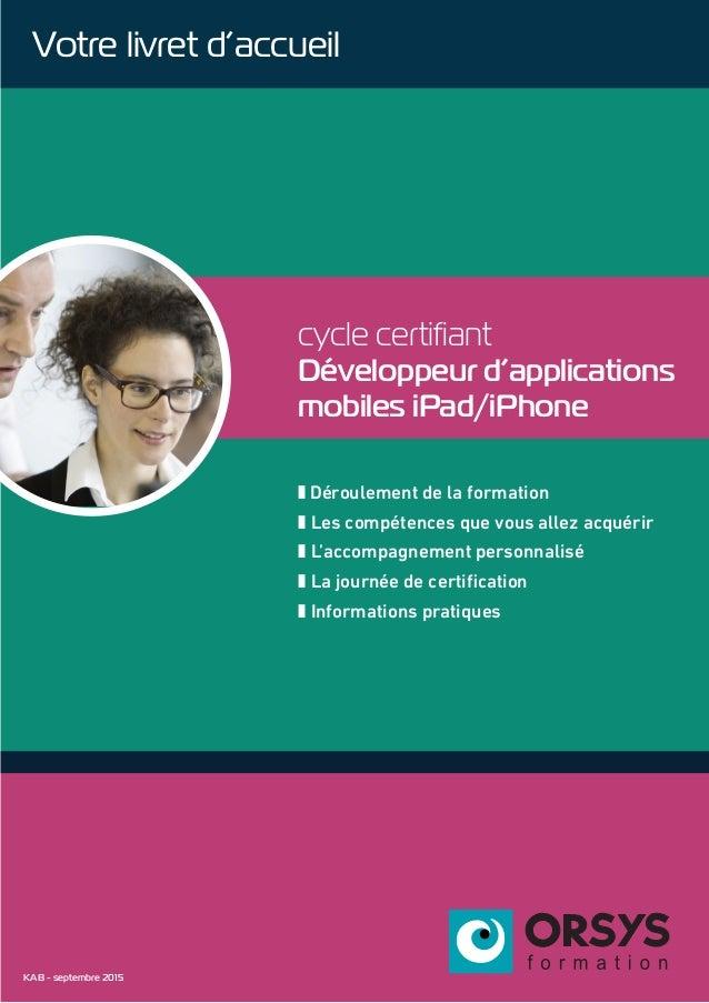 cycle certifiant Développeur d'applications mobiles iPad/iPhone z Déroulement de la formation z Les compétences que vous a...