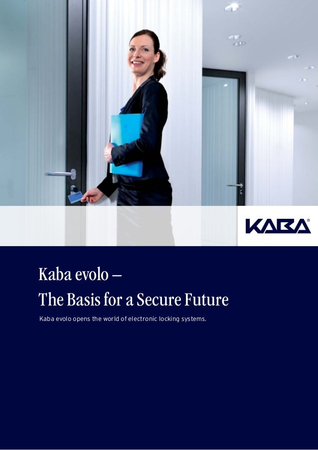 Kaba evolo – The Basis for a Secure Future Kaba evolo opens the world of electronic locking systems.