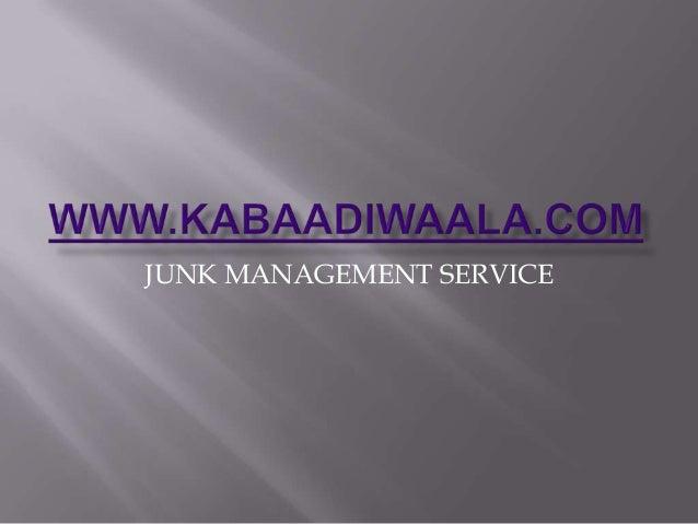 JUNK MANAGEMENT SERVICE